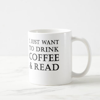 i just want to drink coffee and read coffee mug