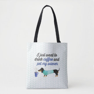 I just want to drink coffee & pet my wiener (Blue) Tote Bag