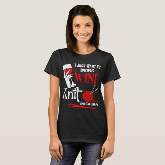 I Just Want To Drink Wine Knit Take Naps Tshirt