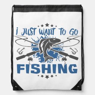 I Just Want To Go Fishing Drawstring Bag