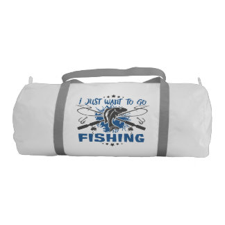 I Just Want To Go Fishing Gym Bag