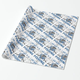I Just Want To Go Fishing Wrapping Paper