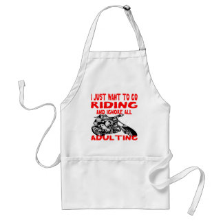 I Just Want To Go Riding And Ignore All Adulting Standard Apron