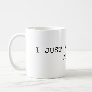 I Just Want to Pee Alone Mug