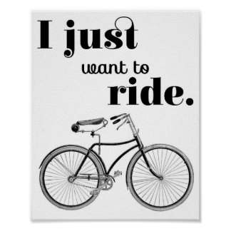 I Just Want to Ride Poster