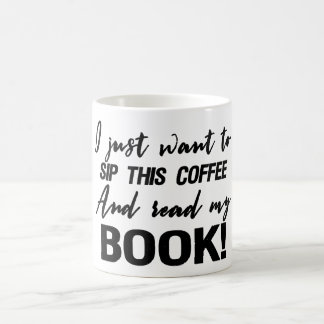 I just want to sip this coffee and read my book! coffee mug