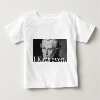 I Kant Even Baby T-Shirt