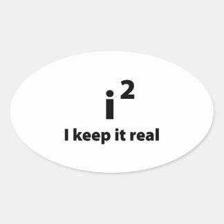 I Keep It Real Oval Sticker