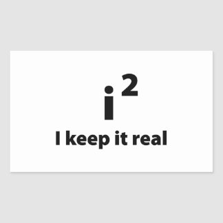 I Keep It Real Rectangle Stickers