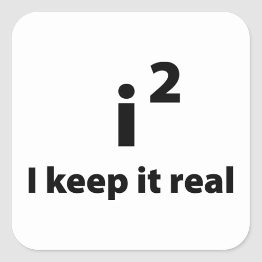 I Keep It Real Square Sticker