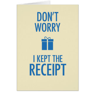 I Kept the Receipt Greeting Card