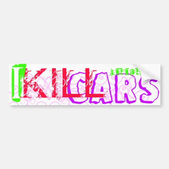 I Kill Cars Bumper Sticker