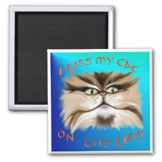 I Kiss My Cat On The Lips Magnet