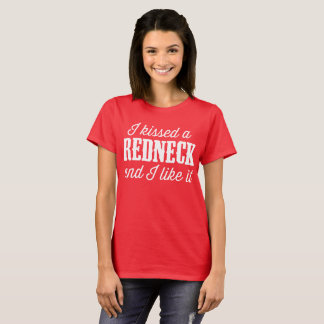 I kissed a redneck and I liked it cowgirl humor T-Shirt
