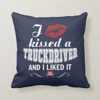 I kissed a TRUCKDRIVER Throw Pillow