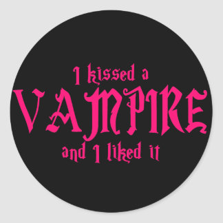 I Kissed A Vampire and I liked it Classic Round Sticker
