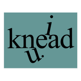 i knead u. postcard