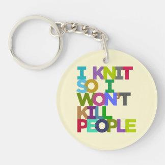 I Knit So I Won't Kill People Double-Sided Round Acrylic Keychain