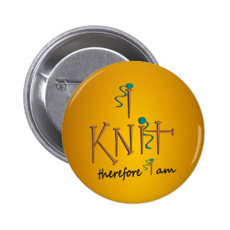 I Knit Therefore I Am With Knitting Needles & Yarn Pins