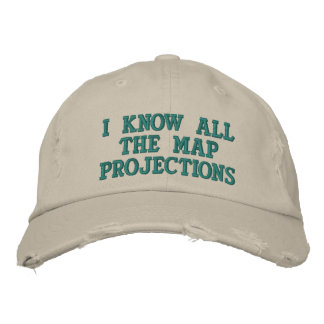 I know all the map projections embroidered baseball cap