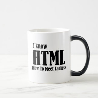 I know HTML ... How to Meet Ladies Magic Mug