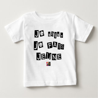 I know, I FAIS FAST - Word games Baby T-Shirt