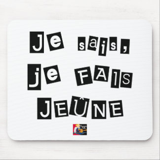 I know, I FAIS FAST - Word games Mouse Pad