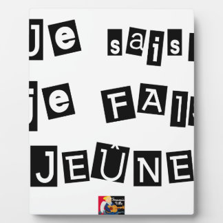 I know, I FAIS FAST - Word games Plaque