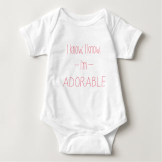 I know, I know. I'm adorable Baby Body Suit Baby Bodysuit