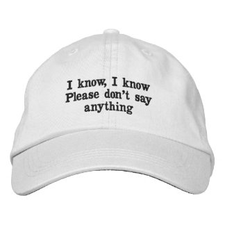 I know, I know, please don't say anything hat