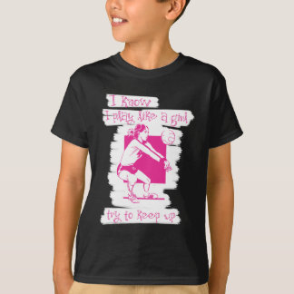 I Know I Play Like A Girl Try To Keep Up Gift T-Shirt