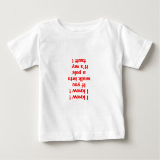 I know if you walk into pole baby T-Shirt