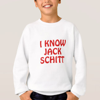 I Know Jack Schitt Sweatshirt