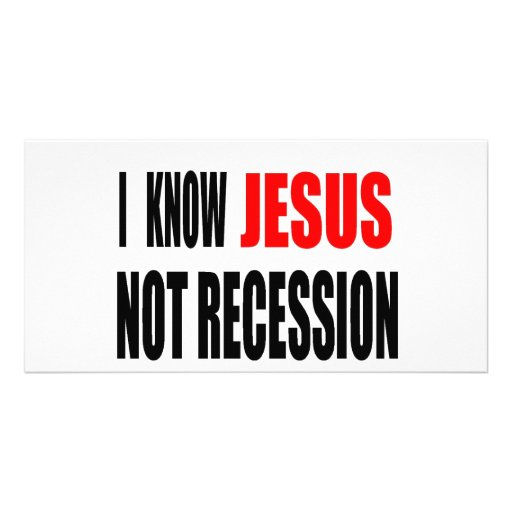 I KNOW JESUS NOT RECESSION TEE PHOTO CARDS