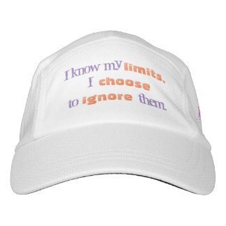 I know my limits, I choose to ignore them. Hat