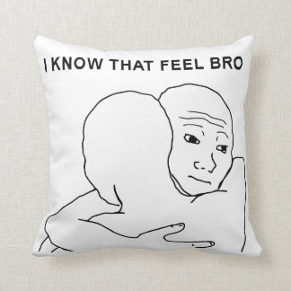 I Know That Feel Bro Polyester Throw Pillow