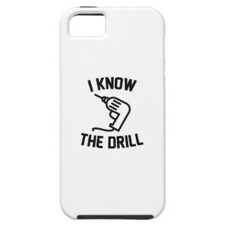 I Know The Drill Case For The iPhone 5