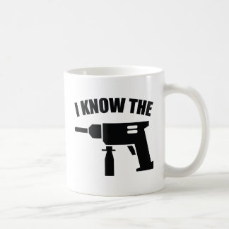 I Know The Drill Coffee Mug