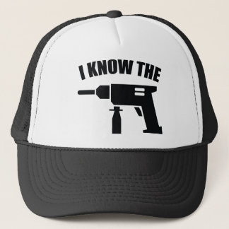 I Know The Drill Trucker Hat