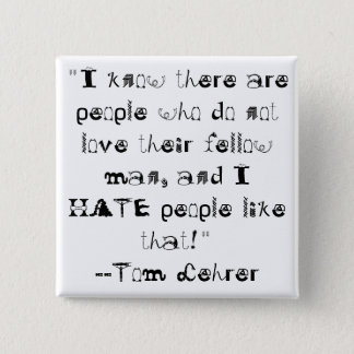 """""""I know there are people who do no... - Customized 2 Inch Square Button"""