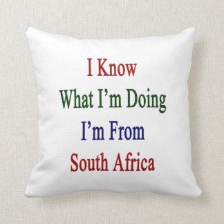 I Know What I'm Doing I'm From South Africa Throw Pillow