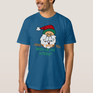 I know where you been on internet Funny T-shirt