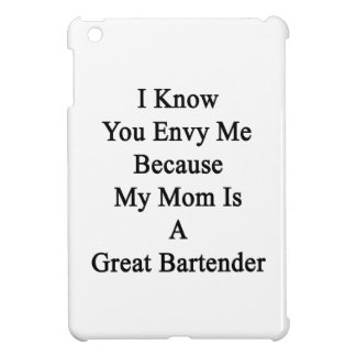 I Know You Envy Me Because My Mom Is A Great Barte iPad Mini Covers