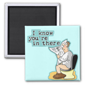 I Know You're In There! Square Magnet