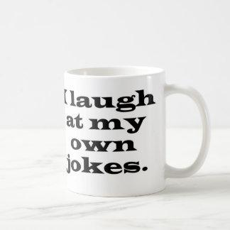 I Laugh At My Own Jokes Mug