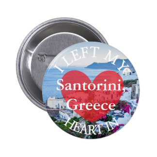 I Left my Heart at Santorini Greece Button
