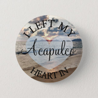 I Left my Heart in Acapulco Button
