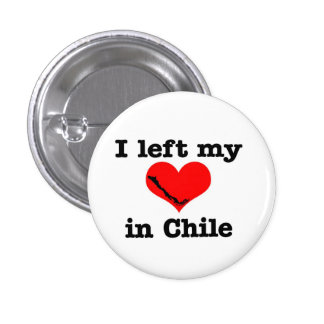 I left my heart in Chile 1 Inch Round Button