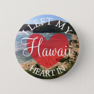 I Left my Heart in Hawaii Button