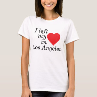 I left my heart in los angeles T-Shirt